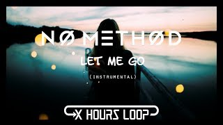 No Method  - Let Me Go (Instrumental Loop)[1 Hours]