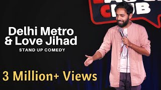 Delhi Metro & Love Jihad | Stand Up Comedy by Parvez Hassan