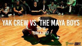 Yak Crew vs. The Maya Boys | Top 16 | Circa 2017 - Pro Breaking Tour | #SXSTV