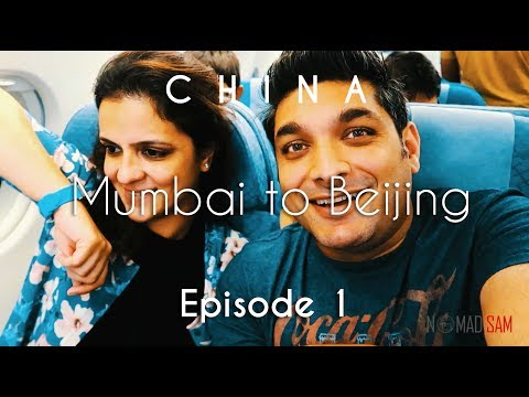 China Travel Guide | Mumbai to Beijing | How we started | Vacation Episode – 1/12