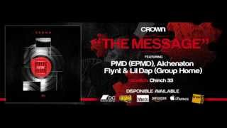 "CROWN ""THE MESSAGE"" feat.PMD, Flynt, Akhenaton & Lil Dap (Cuts: Chinch 33)"