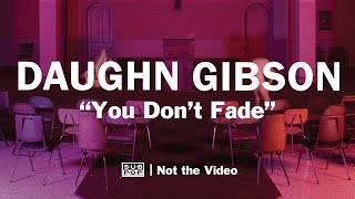 <b>Daughn Gibson</b>  You Dont Fade Not The Video