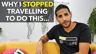 Why I Stopped Travelling To Do This...