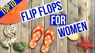 Top 10 Best Flip Flop For Women Reviews || Most Comfortable Flip Flops For Women