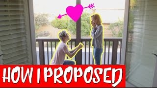 HOW I PROPOSED!