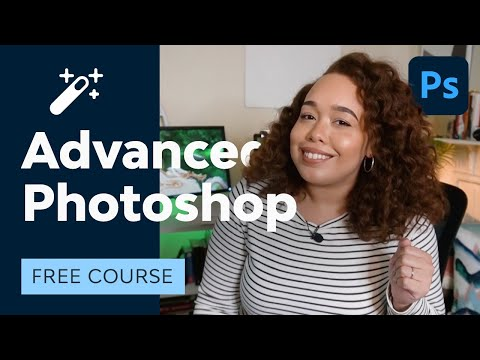 Advanced Photoshop for Everyone | FREE COURSE