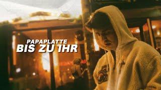 PAPAPLATTE - BIS ZU IHR (공식 뮤직 비디오)
