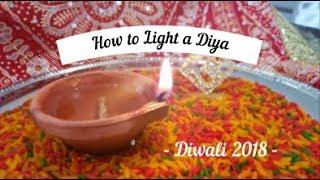 How to Light a Diya/Deya || Diwali 2018