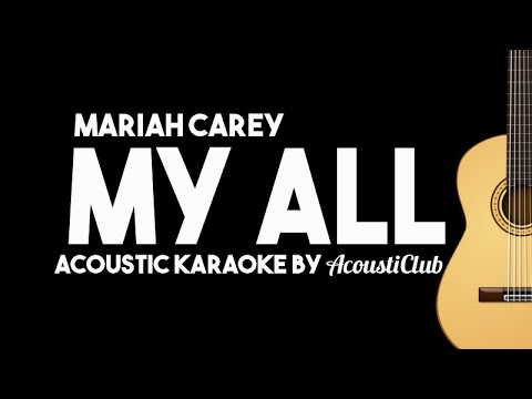 My All - Mariah Carey (Acoustic Guitar Karaoke Version)