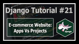 E-commerce Website: Creating Apps (Apps Vs Projects) | Python Django Tutorials In Hindi #21