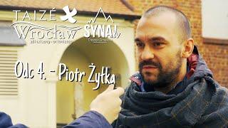 Odcinek 4: Piotr Żyłka [SERIA Taizé]