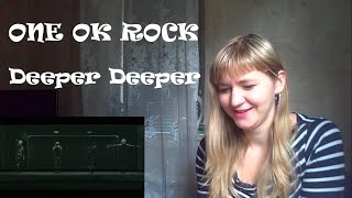 ONE OK ROCK - Deeper Deeper  MV Reaction 