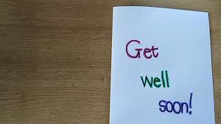 Day 47 Writing - Get well soon card