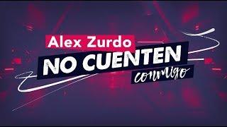 Alex Zurdo   No Cuenten Conmigo (Video Lyric Oficial)
