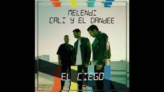 Melendi Feat Cali Y El Dandee   El Ciego (Audio Oficial)