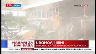 Hivi Sasa: Shughuli ya ubomoaji katika barabara ya Kenyatta