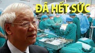 Tin mới cập nhật trưa 15/4:  Bác sĩ thông báo Nguyễn Phú Trọng rơi vào tình trạng ĐỜI SỐNG THỰC VẬT