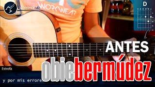 "Cómo Tocar ""Antes"" De Obie Bermúdez En Guitarra Acústica (HD) Tutorial COMPLETO - Christianvib"