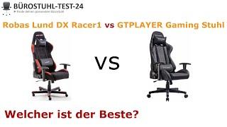 Robas Lund DX Racer 1 --- VS --- GTPLAYER Gaming Stuhl  (Top Gaming Stühle im direkten Vergleich)