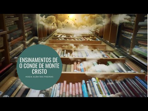 QUATRO GRANDES ENSINAMENTOS DE O CONDE DE MONTE CRISTO