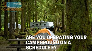 Are you Operating your Campground on a Schedule E?