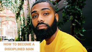 HOW TO BECOME A DISCIPLINED MAN   PRINCE DONNELL