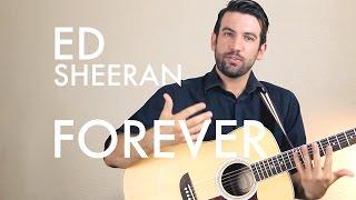 Ed Sheeran - Forever (Guitar Tutorial/Lesson)