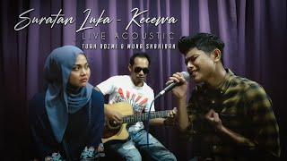 Suratan Luka & Kecewa Acoustic - Tuah Adzmi & Muna Shahirah