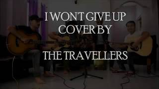 I Wont Give Up   Jason Mraz (cover By The Travellers )