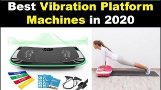 The 5 Best Vibration Platform Machines in 2020
