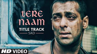 Tere Naam Title Track (Sad) Video Song   Salman Khan,Bhumika Chawla  Udit Narayan, Himesh Reshammiya