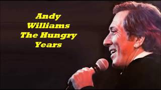 Andy Williams........The Hungry Years.
