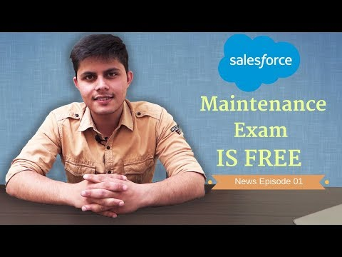 Salesforce Maintenance Exam is Free   Finally this happens ...