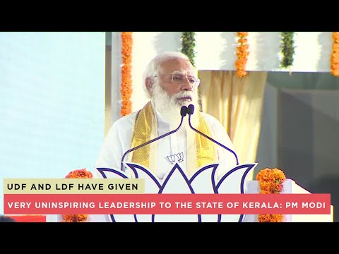 UDF and LDF have given very uninspiring leadership to the state of Kerala: PM Modi