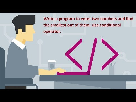 Write a program to enter two numbers and find the smallest out of them. Use conditional operator.