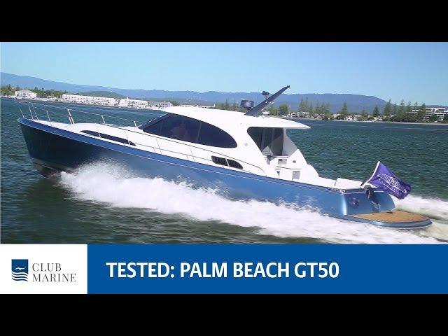 Palm Beach GT50 Boat Review | Club Marine