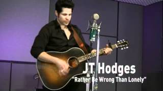 JT Hodges - I'd Rather Be Wrong Than Lonely (Last.fm Sessions)
