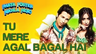 Tu Mere Agal Bagal Hai - Song Video - Phata Poster Nikla Hero