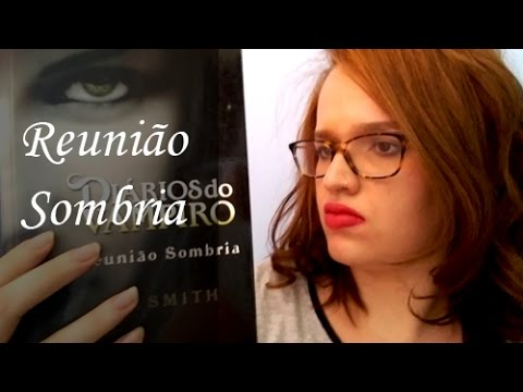 Reunião Sombria (Diários do Vampiro) - L. J. Smith