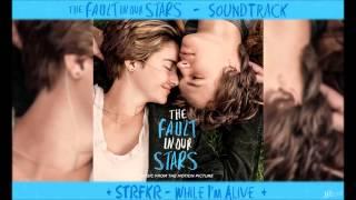 STRFKR - While I'm Alive - TFiOS Soundtrack