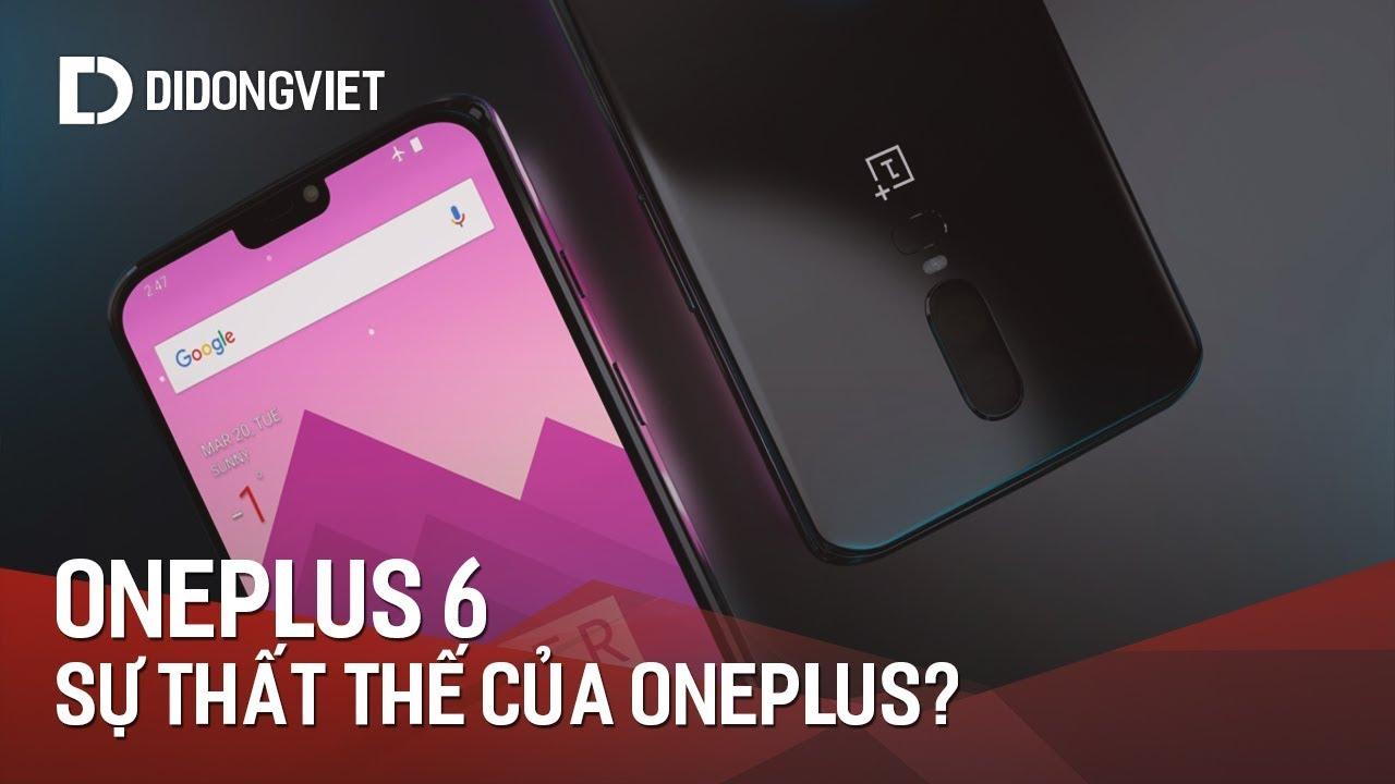 OnePlus 6: Sự thất thế của OnePlus trên thị trường di động?