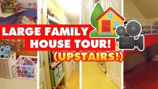 LARGE FAMILY HOUSE TOUR | UPSTAIRS & KIDS BEDROOMS | (Sheesh. Finally.)
