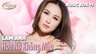 Lam Anh | Hoa Nở Không Màu | Thúy Nga Music Box #3
