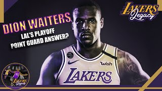 Can Dion Waiters Be LAL's Playoff Point Guard Answer? (Lakers Legacy Animatics | 1 Thing I Noticed)