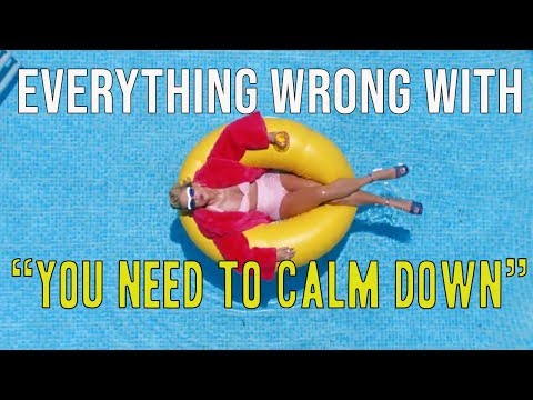 "Everything Wrong With Taylor Swift - ""You Need To Calm Down"""