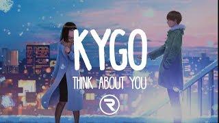 Kygo - Think About You (Lyrics) ft. Valerie Broussard