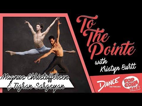 Magnus Christoffersen & Tigran Sargsyan On Breaking Stereotypes for Men in Ballet - To The Pointe