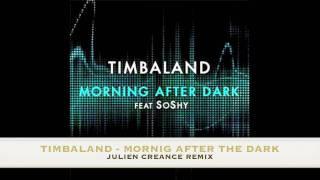 TIMBALAND - Morning After Dark REMIX JULIEN CREANCE