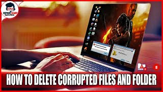 How to Delete Corrupt Files and Folder | 2020