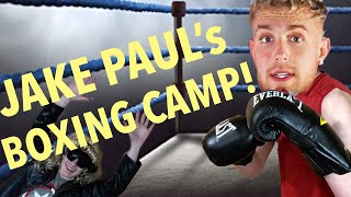 Welcome to Jake Paul's boxing camp (Exclusive footage!!!)